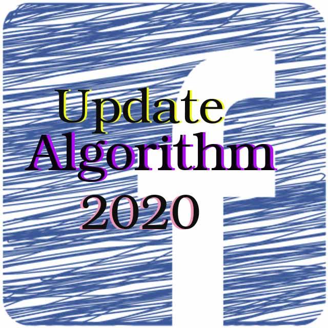 Facebook Update Algorithm อะไรบ้างปี 2020